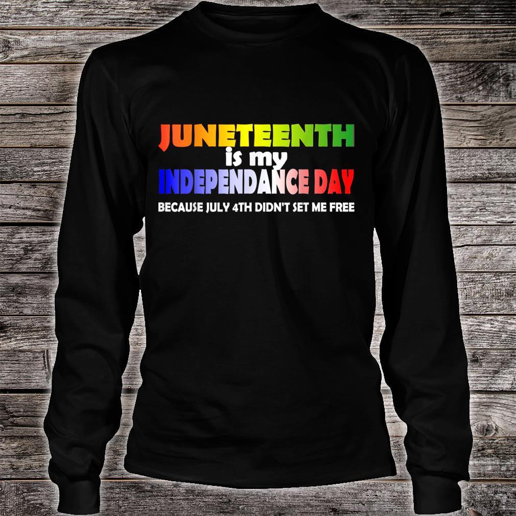 Juneteenth Is My Independence Day Free ish since 1865 19th Shirt long sleeved