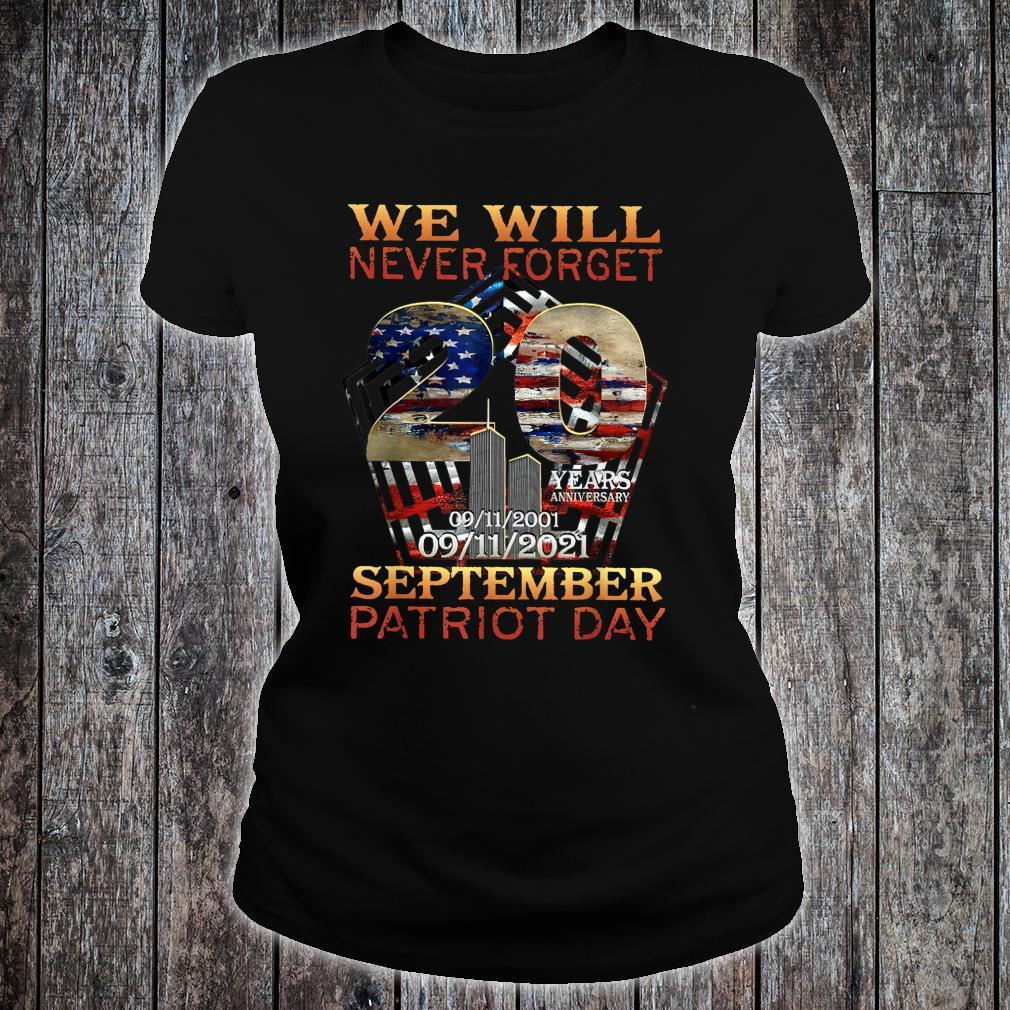 Never Forget Patriot Day 20th 911 Shirt ladies tee